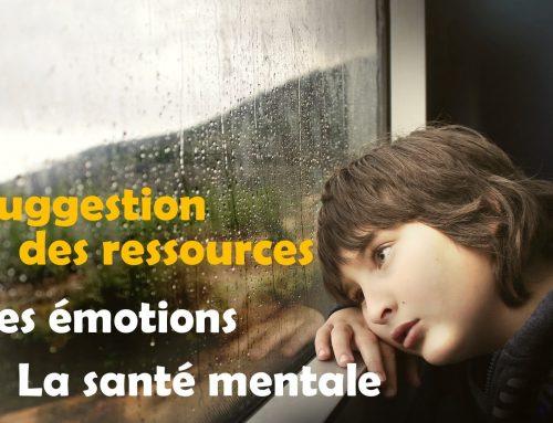 Suggestion des ressources – Les émotions et La santé mentale